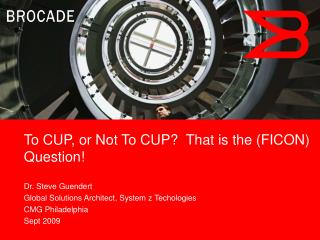 To CUP, or Not To CUP  That is the FICON Question