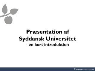 Præsentation af Syddansk Universitet - en kort introduktion
