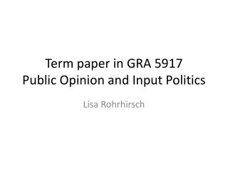 Term  paper  in GRA 5917 P ublic  O pinion and Input  P olitics