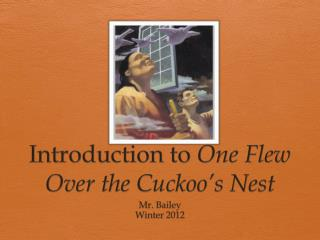 Introduction to  One Flew Over the Cuckoo�s Nest