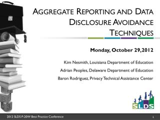 Aggregate Reporting and Data Disclosure Avoidance Techniques