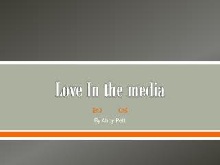 Love In the media