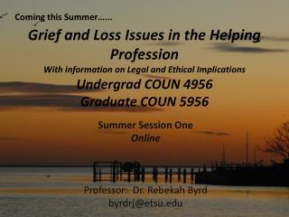 Summer Session One Online Professor:  Dr. Rebekah Byrd byrdrj@etsu