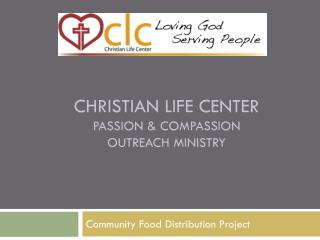 Christian life center passion & Compassion  outreach ministry