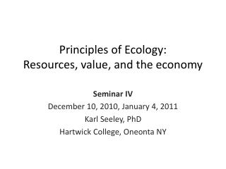 Principles of Ecology: Resources, value, and the economy