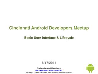 Cincinnati Android Developers  Meetup Basic User Interface & Lifecycle 8/17/2011