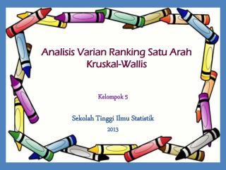Analisis Varian  Ranking  Satu Arah Kruskal -Wallis