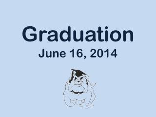 Graduation June  16, 2014