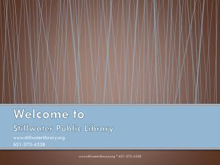 Welcome to  Stillwater Public Library
