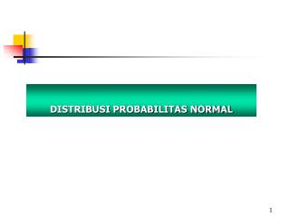 DISTRIBUSI PROBABILITAS NORMAL