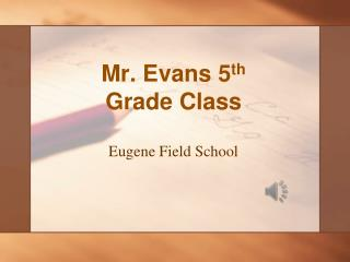 Mr. Evans 5 th  Grade Class