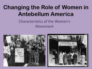 Changing the Role of Women in Antebellum America