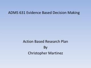 ADMS 631 Evidence Based Decision Making
