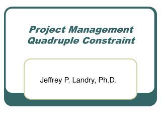 Project Management Quadruple Constraint