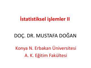 DOÇ. DR. MUSTAFA DOĞAN