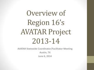 Overview of  Region 16's AVATAR Project 2013-14