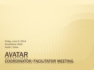 AVATAR Coordinator/Facilitator Meeting