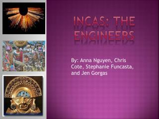 Incas: The engineers