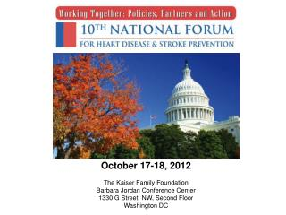 October 17-18, 2012 The  Kaiser Family Foundation  Barbara Jordan Conference Center