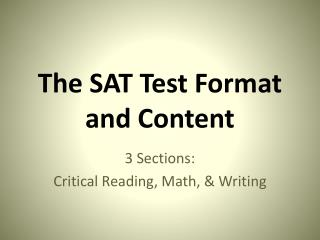 The SAT Test Format and  Content