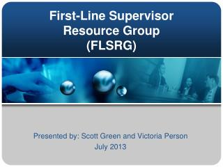 First-Line Supervisor  Resource  Group (FLSRG)