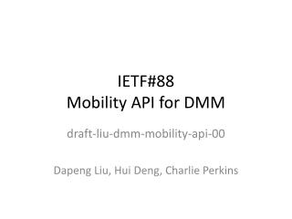 IETF#88 Mobility API for DMM