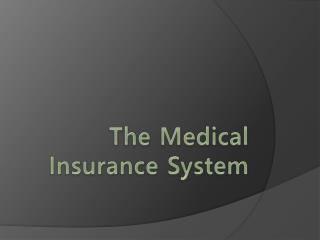 The Medical  Insurance System