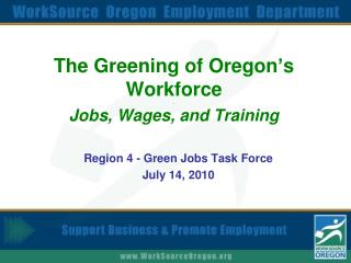 The Greening of Oregon�s Workforce . Jobs, Wages, and Training