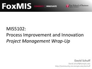 MIS5102: Process Improvement and Innovation Project Management Wrap-Up
