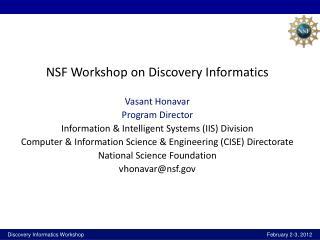NSF Workshop on Discovery Informatics Vasant Honavar