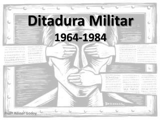 Ditadura Militar 1964-1984