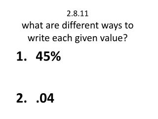 2.8.11 what are different ways to write each given value?