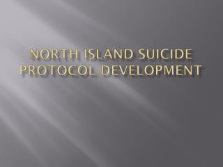 North Island Suicide Protocol Development