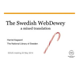 The Swedish  WebDewey a mixed  translation