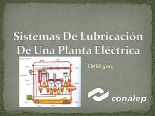 Sistemas De Lubricación De Una Planta Eléctrica