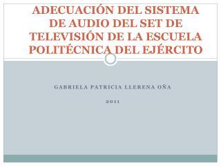 ADECUACIÓN DEL SISTEMA DE AUDIO DEL  SET DE TELEVISIÓN DE LA ESCUELA POLITÉCNICA DEL  EJÉRCITO