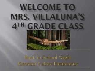 Welcome To  Mrs. Villaluna's 4 th  Grade Class