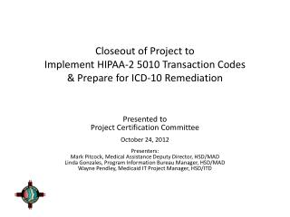 Presented to Project Certification Committee October 24, 2012 Presenters: