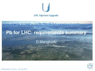 Pb for  LHC: requirements summary D.Manglunki