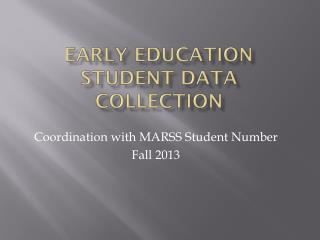 Early Education Student Data collection