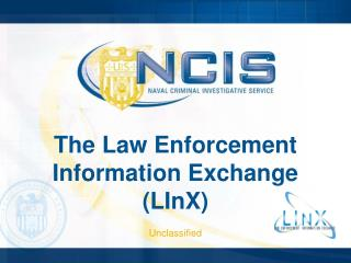 The Law Enforcement Information Exchange LInX