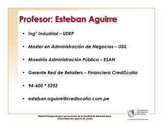 Profesor: Esteban Aguirre