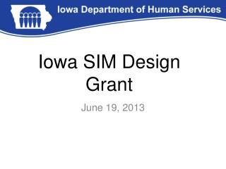 Iowa SIM Design Grant