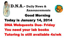 D.N.A.-  Daily News & 						Announcements