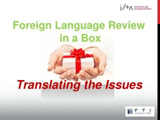 Foreign Language  Review in a  Box Translating  the Issues