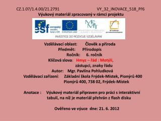 CZ.1.07/1.4.00/21.2791 VY_32_INOVACE_518_Př6 Výukový materiál zpracovaný vrámci projektu