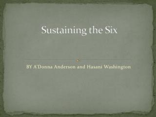 Sustaining the Six