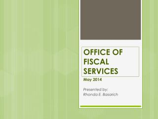OFFICE OF FISCAL SERVICES