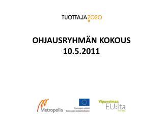 OHJAUSRYHMÄN KOKOUS 10.5.2011