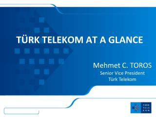 Türk Telekom AT A GLANCE